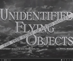 "1956 Film: ""Unidentified Flying Objects - The True Story Of Flying Saucers"""